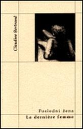 Poslední žena - La derniére femme
