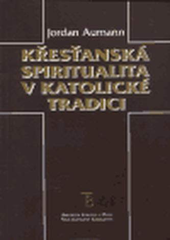Křesťanská spiritualita v katolické tradici