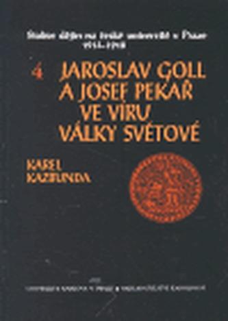 Jaroslav Goll a Josef Pekař ve víru války světové