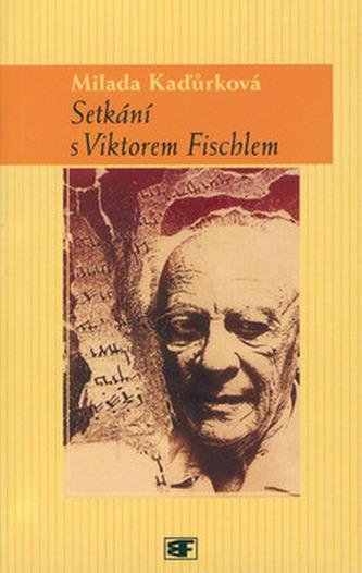 Setkání s Viktorem Fischlem
