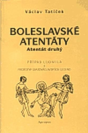 Boleslavské atentáty - Atentát druhý