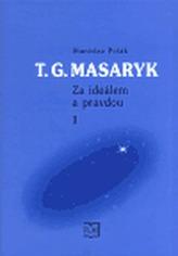 T. G. Masaryk - Za ideálem a pravdou 1.