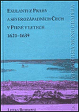 Exulanti z Prahy a severozápadních Čech v Pirně v letech 1621-1639