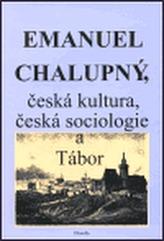 Emanuel Chalupný, česká kultura, česká sociologie a Tábor