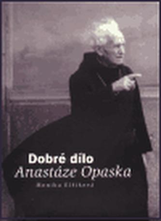 Dobré dílo Anastáze Opaska