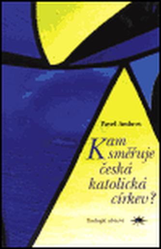 Kam směřuje česká katolická církev?