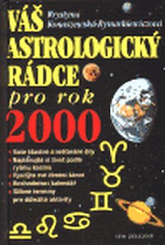 Váš astrologický rádce pro rok 2000 - Krystyna Konaszewska-Rymarkiewicz