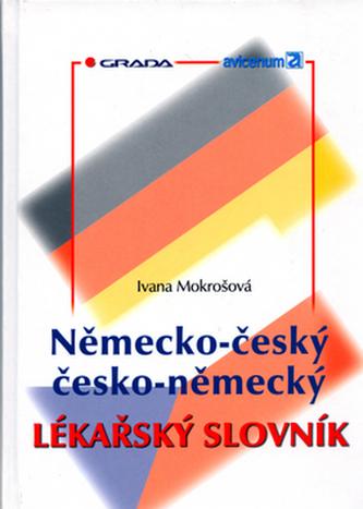 Německo-český, česko-německý lékařský slovník - Ivana Mokrošová; Lucie Baštová