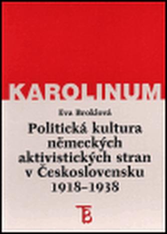 Politická kultura německých aktivistických stran v Československu 1918-1938
