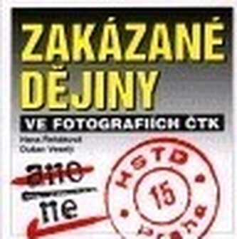 Zakázané dějiny ve fotografiích ČTK