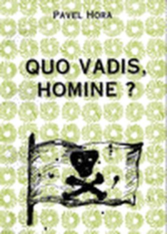 Quo vadis, homine?