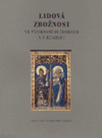 Lidová zbožnost ve východních Čechách a v Kladsku