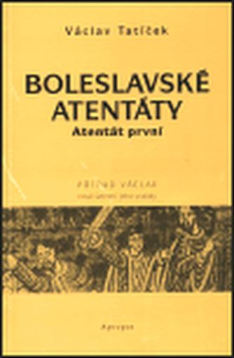Boleslavské atentáty - Atentát první