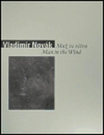 Vladimír Novák - Muž ve větru/ Man in the Wind