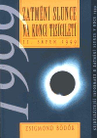 Zatmění slunce na konci tisíciletí - Bödök Zsigmond