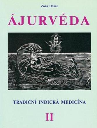 Ájurvéda  - Tradiční indická medicína, II.