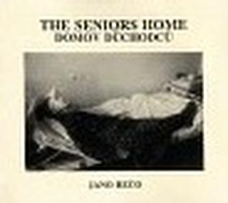 The Seniors Home/ Domov důchodců