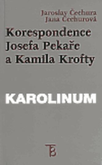 Korespondence Josefa Pekaře a Kamila Krofty