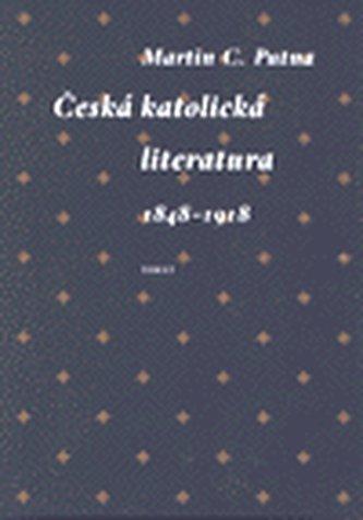 Česká katolická literatura v evropském kontextu - Martin C. Putna