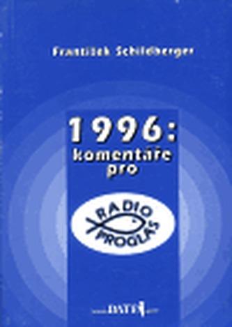 1996: komentáře pro Radio Proglas