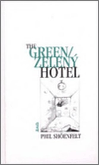 Zelený hotel/The Green Hotel