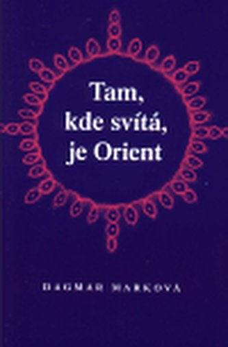 Tam, kde svítá, je Orient