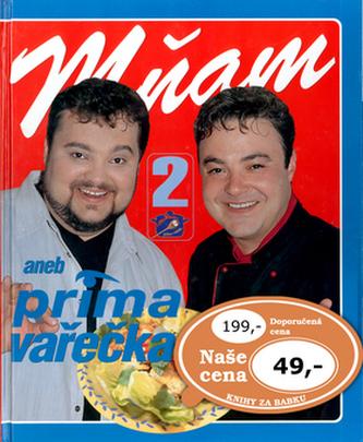 Mňam aneb prima vařečka 2 - Dalibor Michalčík; Eduard Karkan