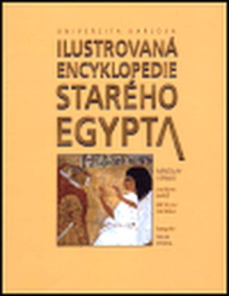 Ilustrovaná encyklopedie starého Egypta - Miroslav Verner