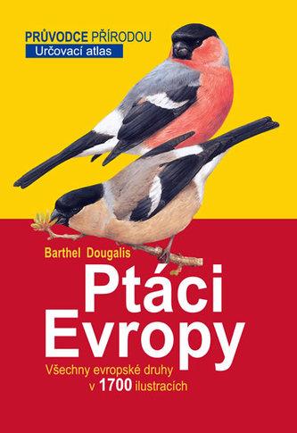 Ptáci Evropy - Peter H. Barthel