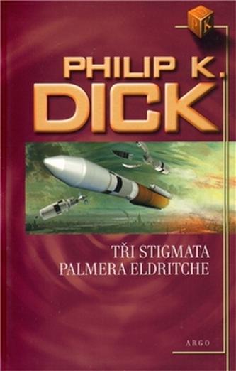 Tři stigmata Palmera Eldritche - Philip K. Dick