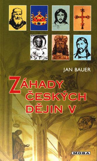 Záhady českých dějin V