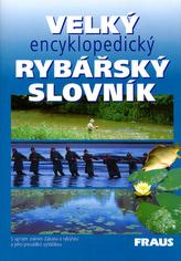 Velký encyklopedický rybářský slovník
