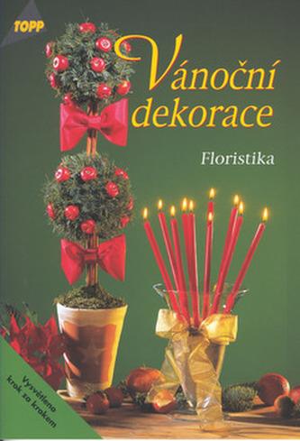 Vánoční dekorace Floristika