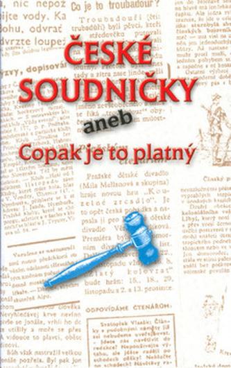 České soudničky aneb Copak je to platný