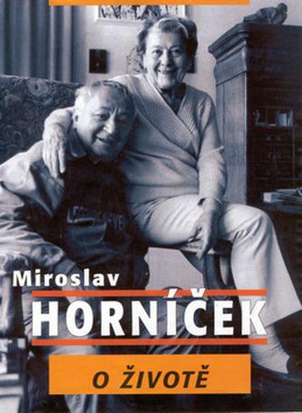 Miroslav Horníček o životě