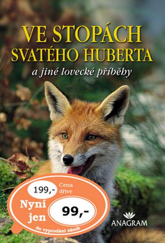 Ve stopách svatého Huberta a jiné lovecké příběhy