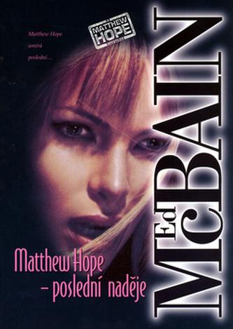 Matthew Hope - poslední naděje