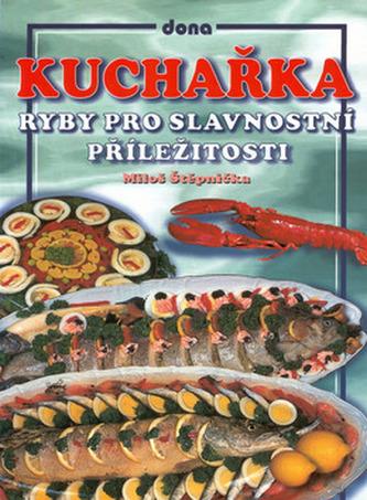 Kuchařka Ryby pro slavnostní příležitosti