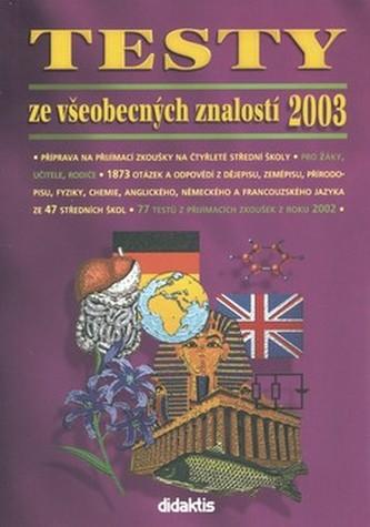 Testy ze všeobecných znalostí 2003