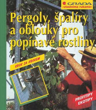 Pergoly,špalíry a oblouky pro popínavé rostliny