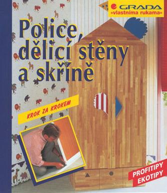 Police, dělící stěny a skříně