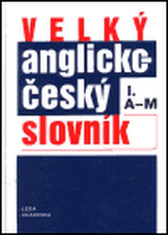 Velký anglicko-český slovník I., II.