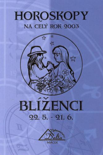 Horoskopy 2003 BLÍŽENCI