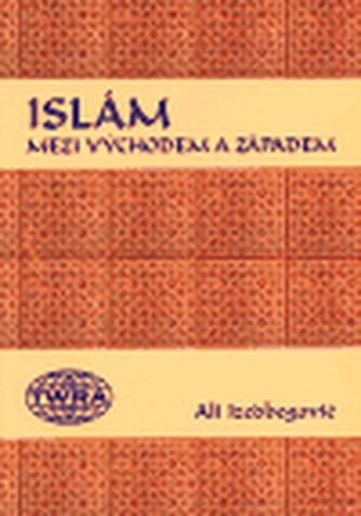 Islám Mezi Východem a Západem