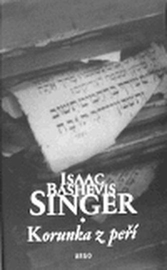 Korunka z peří - Isaac Bashevis Singer