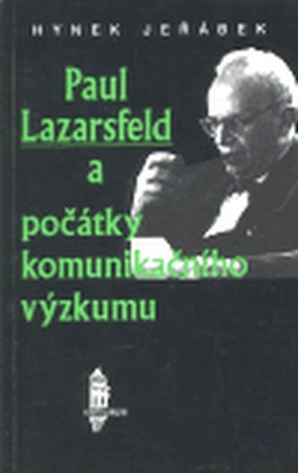 Paul Lazarsfeld a počátky komunikačního výzkumu