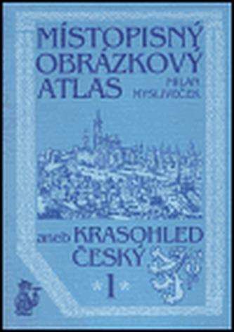 Místopisný obrázkový atlas aneb Krasohled český 1.
