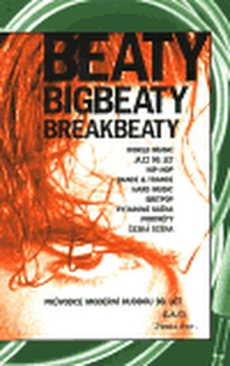 Beaty, bigbeaty, breakbeaty