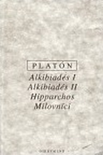 Alkibiadés I. Alkibiadés II. Hipparchos. Milovníci