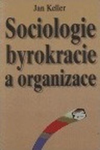 Sociologie byrokracie a organizace